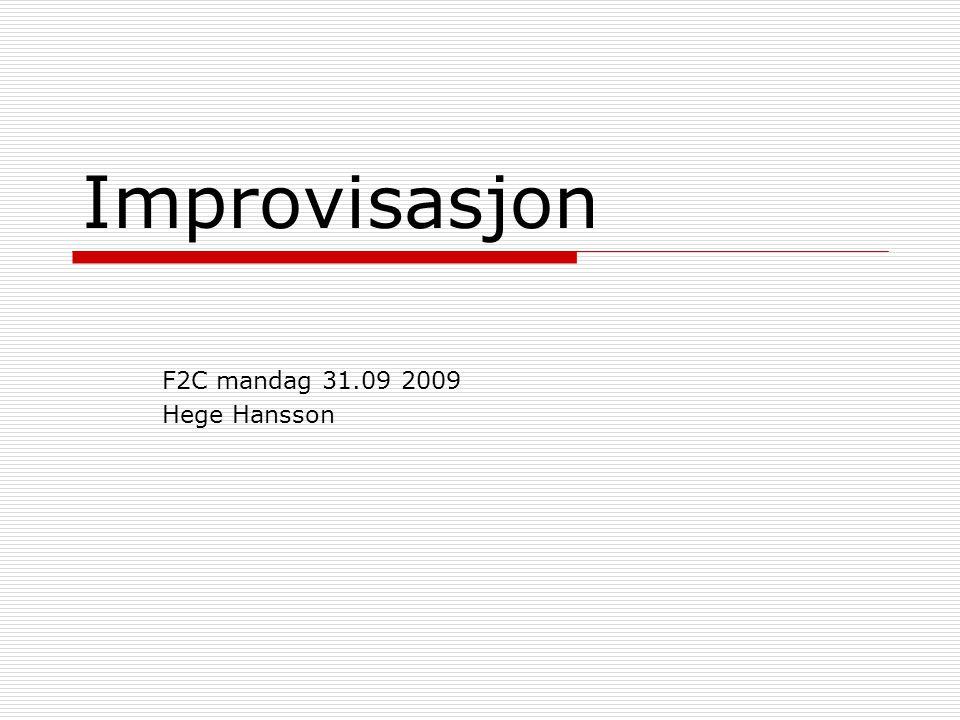 Hva forbinder dere med begrepet improvisasjon? Samtale i par – stikkord i plenum