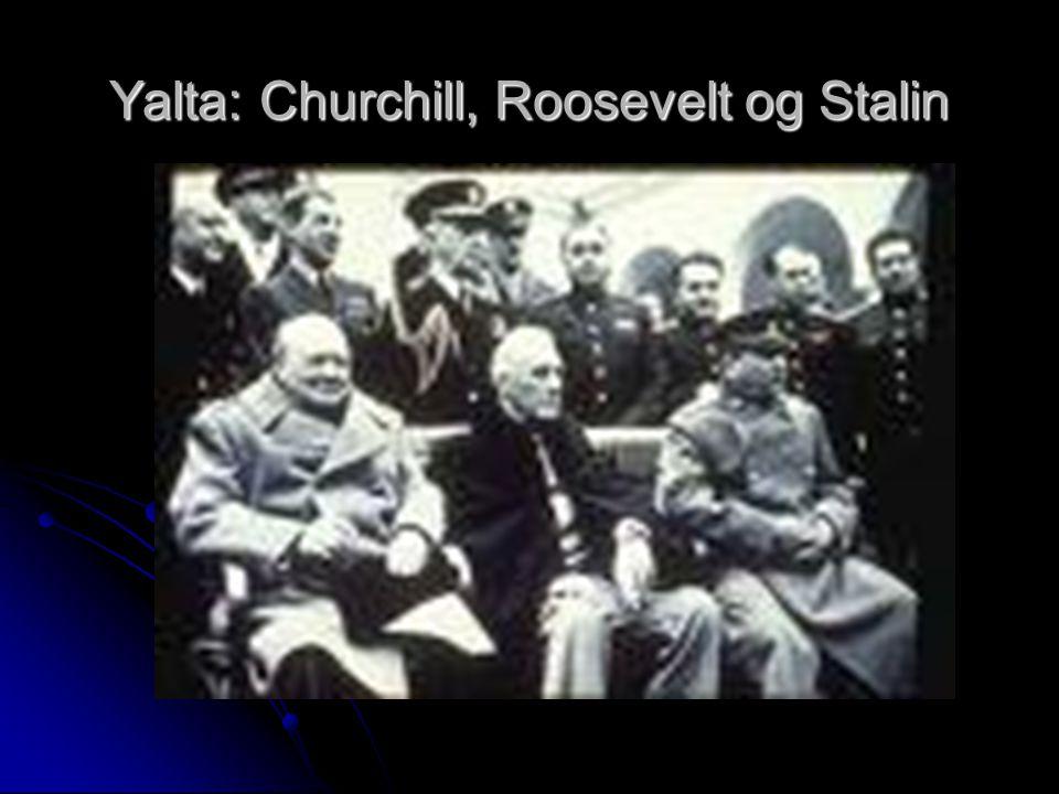 Yalta: Churchill, Roosevelt og Stalin