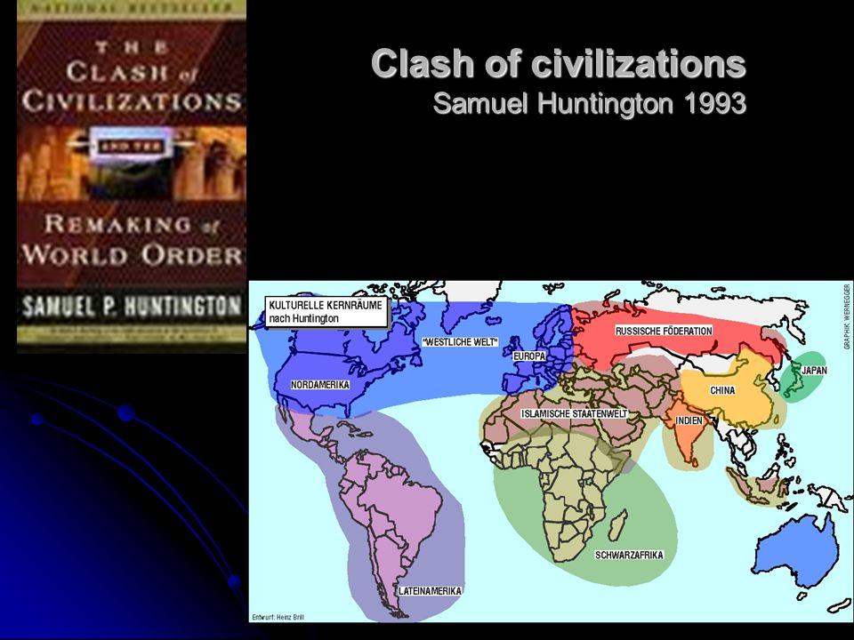 Clash of civilizations Samuel Huntington 1993 Clash of civilizations Samuel Huntington 1993
