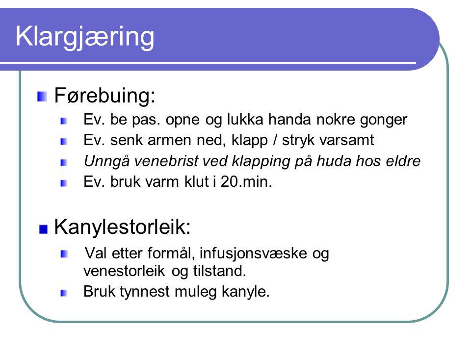 Klargjæring Førebuing: Ev.be pas. opne og lukka handa nokre gonger Ev.