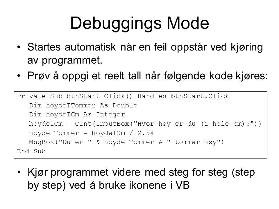 Debuggings Mode Startes automatisk når en feil oppstår ved kjøring av programmet.
