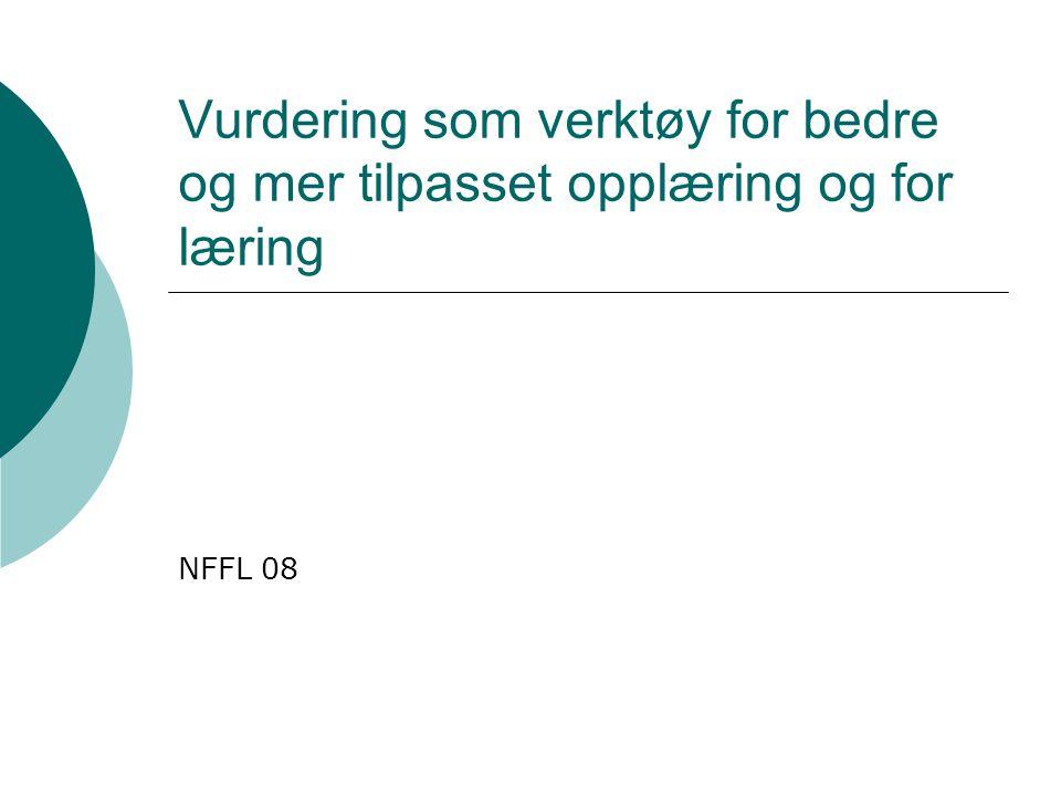Vurdering som verktøy for bedre og mer tilpasset opplæring og for læring NFFL 08