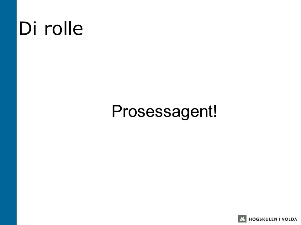 Di rolle Prosessagent!