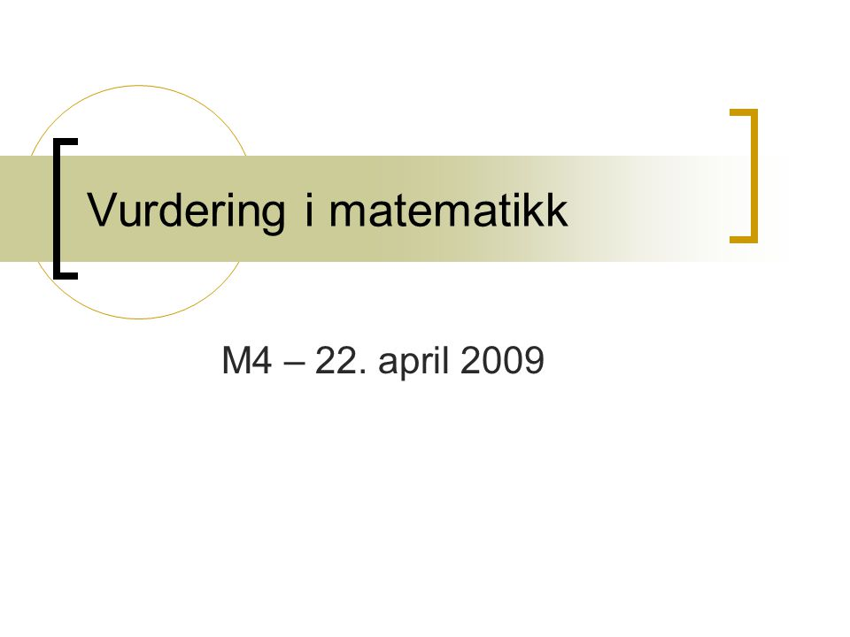 Vurdering i matematikk M4 – 22. april 2009