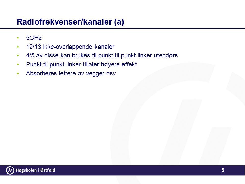 6 Radiofrekvenser / kanaler (n) 802.11n Kan brukes på både 2.4GHz og 5GHz Økt båndbredde Økt rekkevidde Uferdig standard Ugunstig i enterprise-segmentet –Ikke standardisert –Bruker intill 40Mhz (Mot 20Mhz normalt) –Ulovlig i Norge –Strømbruk (PoE) –Båndbreddebruk (PoE) –Enda en standard på 2.4Ghz –Komplett selger ikke n på 5Ghz