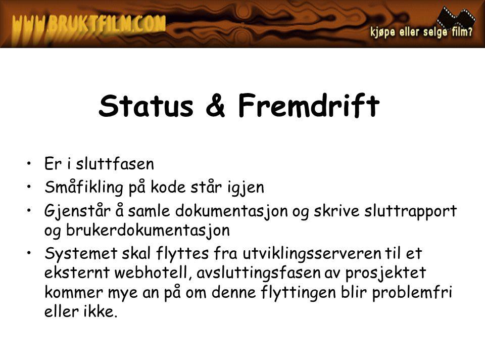 Status & Fremdrift Er i sluttfasen Småfikling på kode står igjen Gjenstår å samle dokumentasjon og skrive sluttrapport og brukerdokumentasjon Systemet