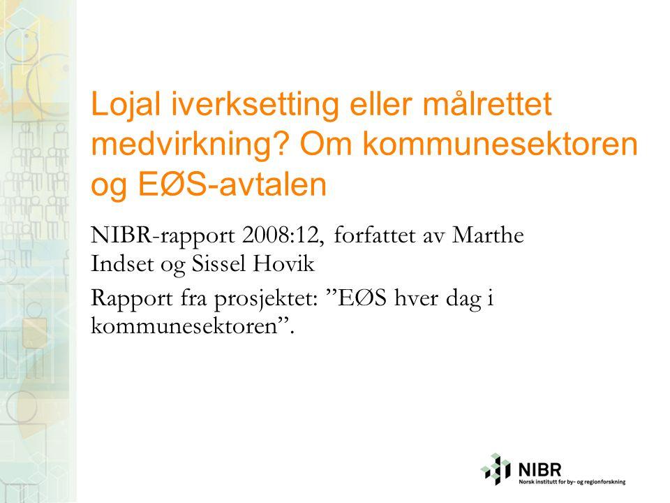Lojal iverksetting eller målrettet medvirkning? Om kommunesektoren og EØS-avtalen NIBR-rapport 2008:12, forfattet av Marthe Indset og Sissel Hovik Rap