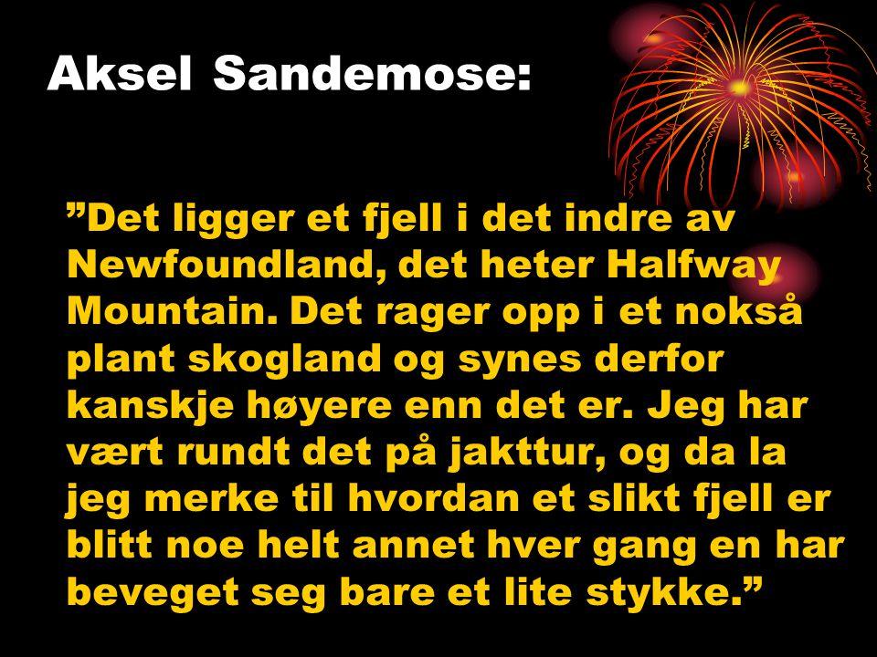 Aksel Sandemose: Det ligger et fjell i det indre av Newfoundland, det heter Halfway Mountain.