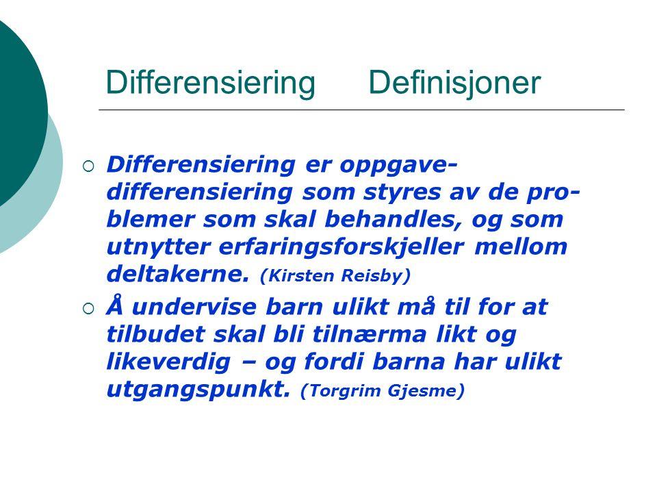 Differensiering Definisjoner  Differensiering er oppgave- differensiering som styres av de pro- blemer som skal behandles, og som utnytter erfaringsforskjeller mellom deltakerne.