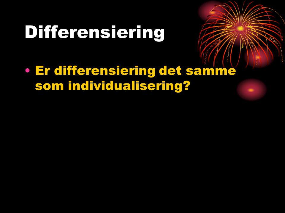 Differensiering Er differensiering det samme som individualisering