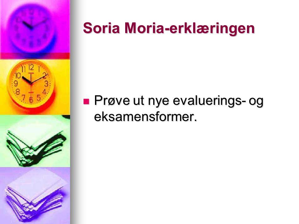 Soria Moria-erklæringen Prøve ut nye evaluerings- og eksamensformer.