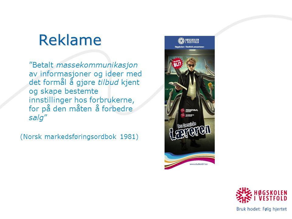 Reklame Betalt massekommunikasjon av informasjoner og ideer med det formål å gjøre tilbud kjent og skape bestemte innstillinger hos forbrukerne, for på den måten å forbedre salg (Norsk markedsføringsordbok 1981)