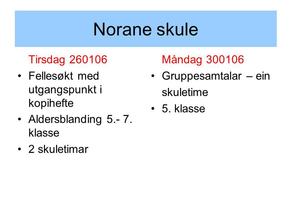 Norane skule Tirsdag 260106 Fellesøkt med utgangspunkt i kopihefte Aldersblanding 5.- 7.
