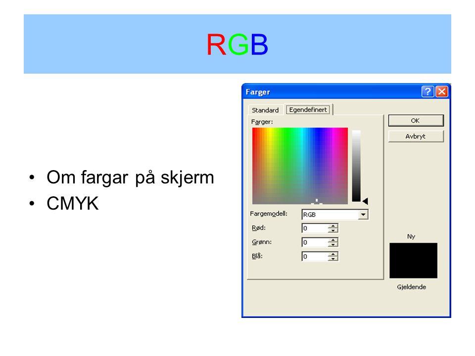 RGBRGB Om fargar på skjerm CMYK