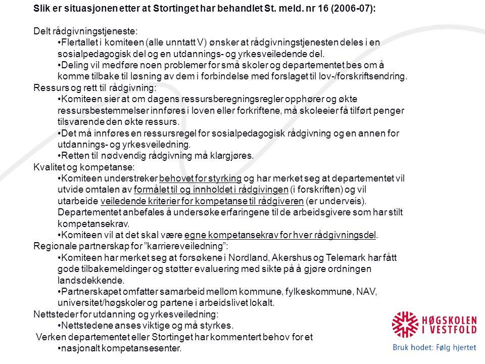 Slik er situasjonen etter at Stortinget har behandlet St. meld. nr 16 (2006-07): Delt rådgivningstjeneste: Flertallet i komiteen (alle unntatt V) ønsk