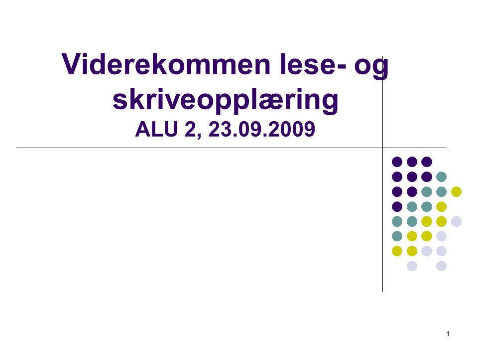 1 Viderekommen lese- og skriveopplæring ALU 2, 23.09.2009