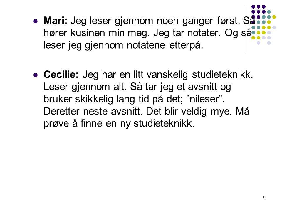 6 Mari: Jeg leser gjennom noen ganger først.Så hører kusinen min meg.
