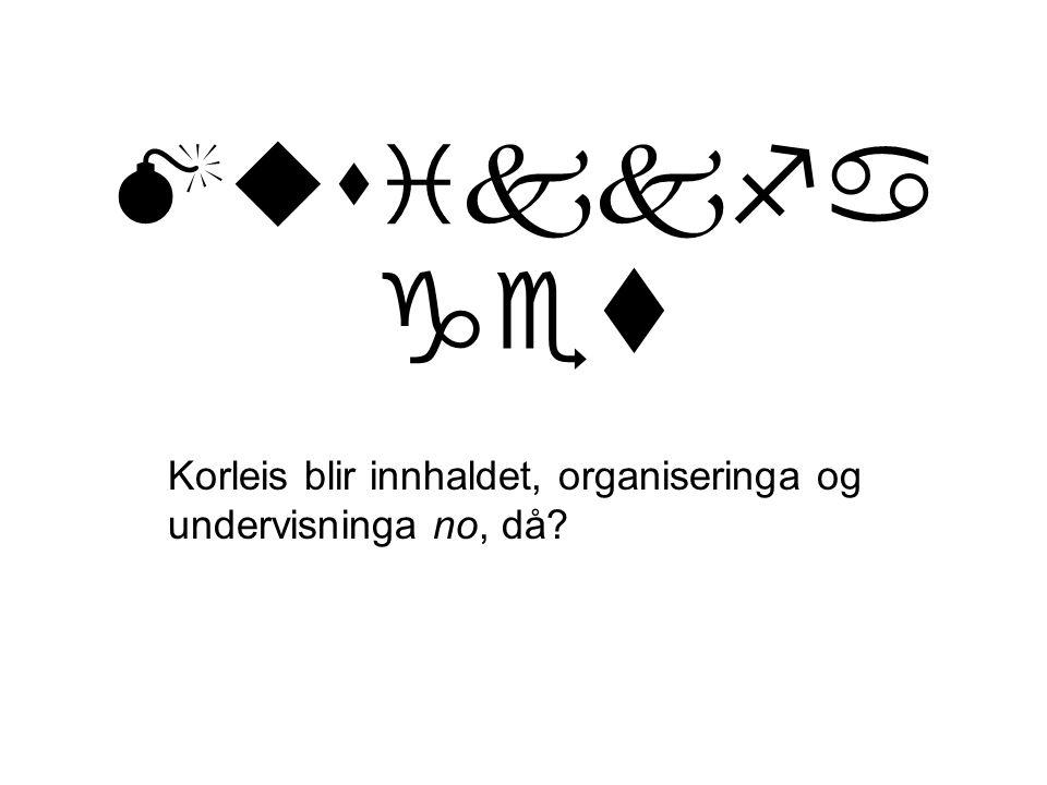 Musikkfa get Korleis blir innhaldet, organiseringa og undervisninga no, då
