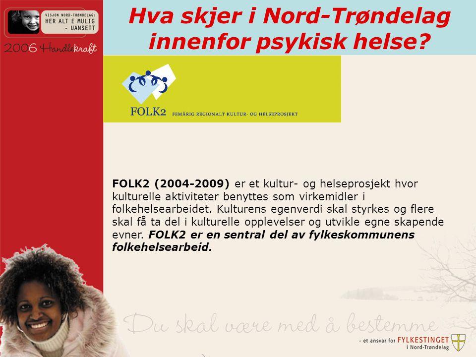 Hva skjer i Nord-Trøndelag innenfor psykisk helse.