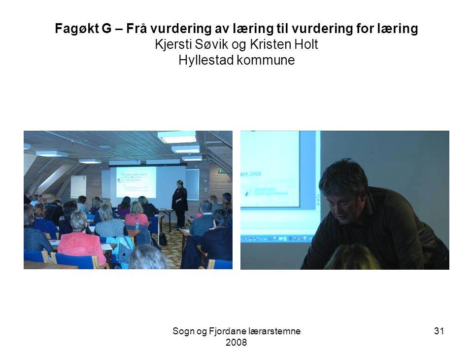 Sogn og Fjordane lærarstemne 2008 30 Fagøkt F Betre vurderingspraksis – utprøving av kjenneteikn ved måloppnåing Turid Hatlem, Gunn Kristin Steindal o