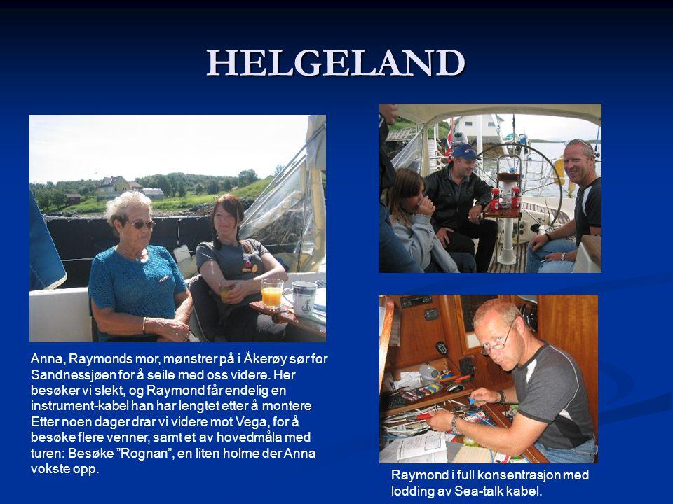 HELGELAND Anna, Raymonds mor, mønstrer på i Åkerøy sør for Sandnessjøen for å seile med oss videre. Her besøker vi slekt, og Raymond får endelig en in