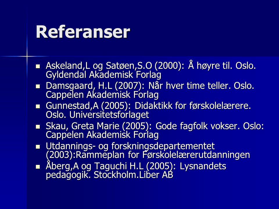 Referanser Askeland,L og Satøen,S.O (2000): Å høyre til.