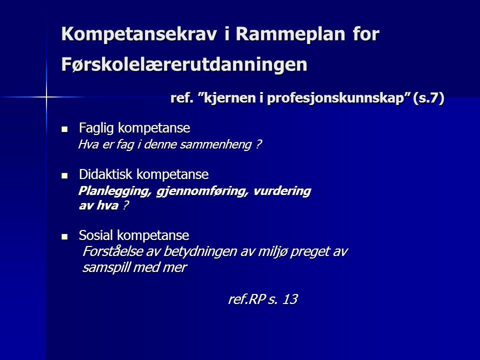Kompetansekrav i Rammeplan for Førskolelærerutdanningen ref.
