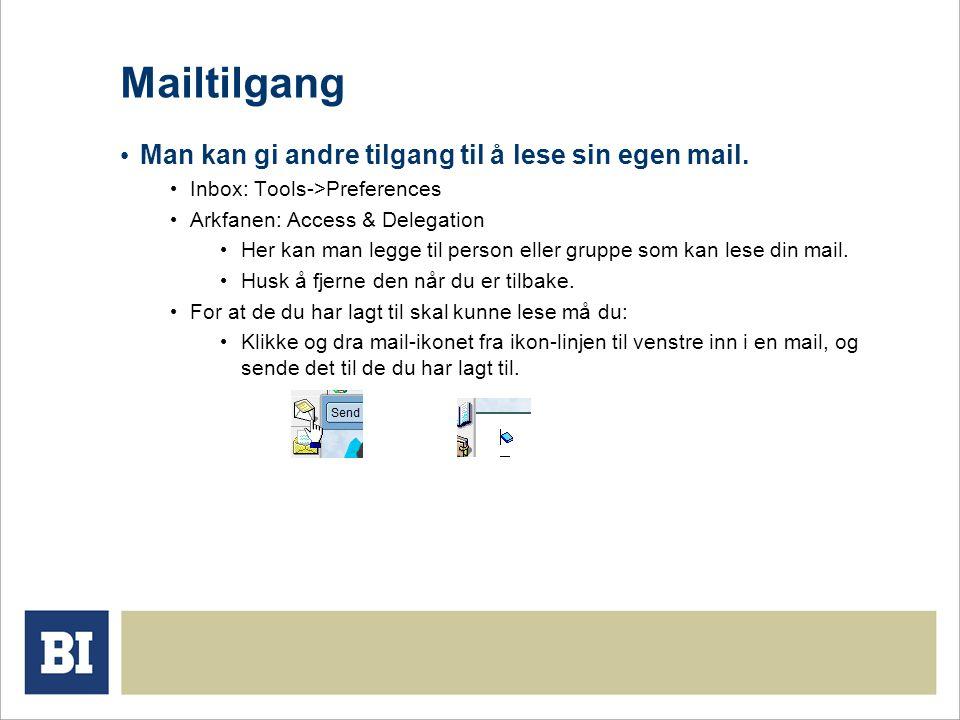 Mailtilgang Man kan gi andre tilgang til å lese sin egen mail.