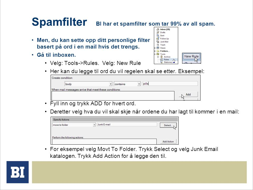 Spamfilter BI har et spamfilter som tar 99% av all spam.