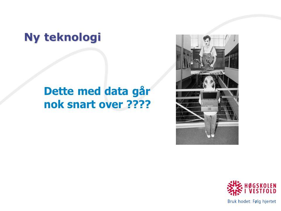 Dette med data går nok snart over ???? Ny teknologi