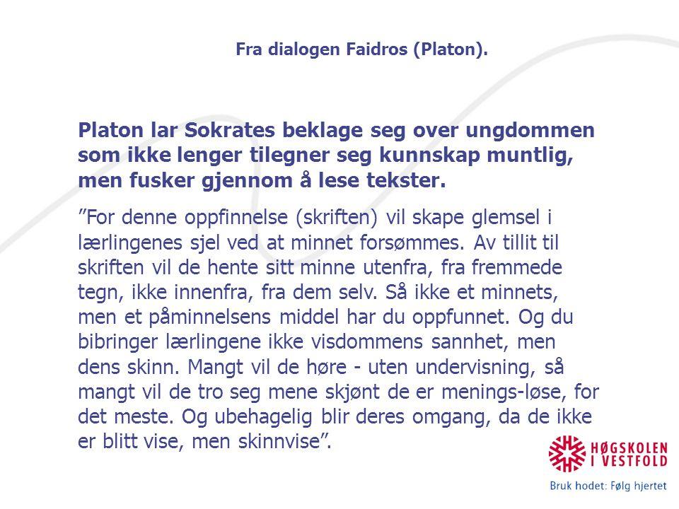 Platon lar Sokrates beklage seg over ungdommen som ikke lenger tilegner seg kunnskap muntlig, men fusker gjennom å lese tekster.