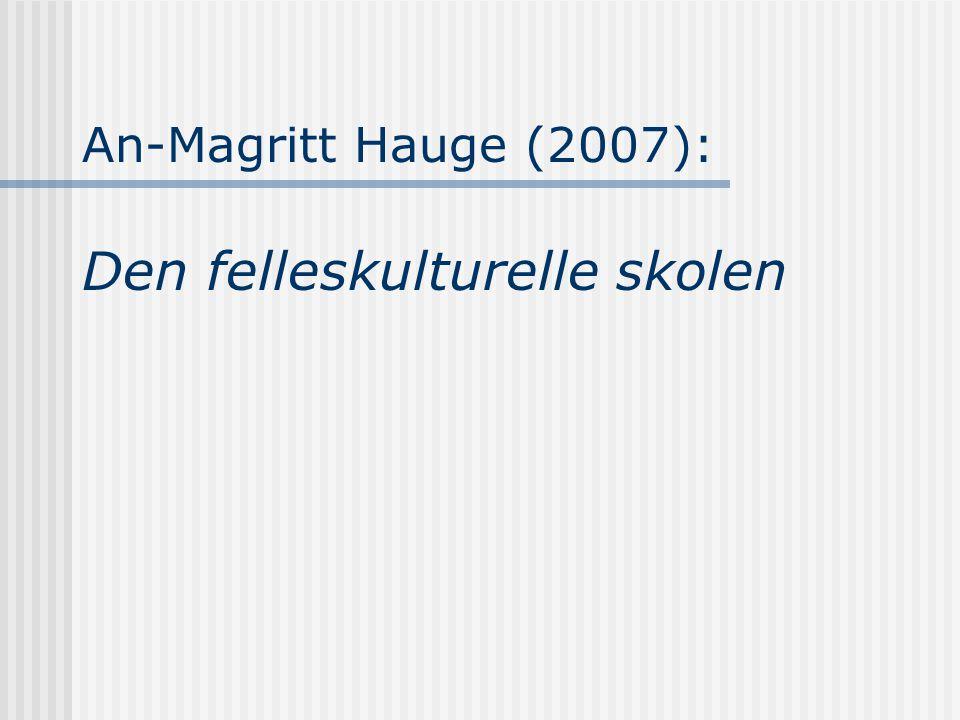 An-Magritt Hauge (2007): Den felleskulturelle skolen