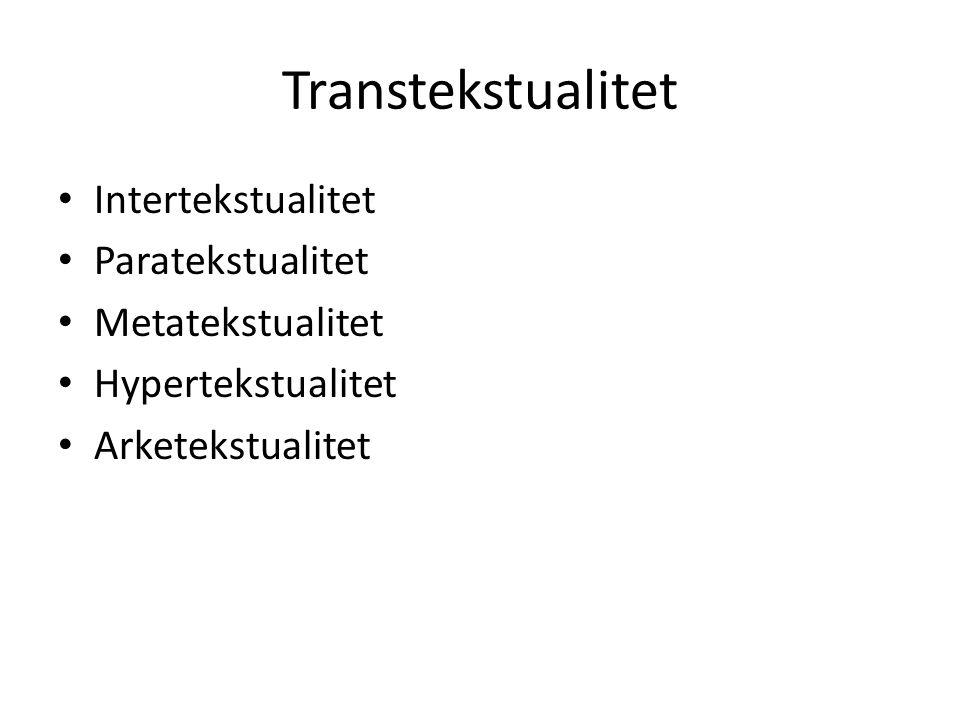 Transtekstualitet Intertekstualitet Paratekstualitet Metatekstualitet Hypertekstualitet Arketekstualitet