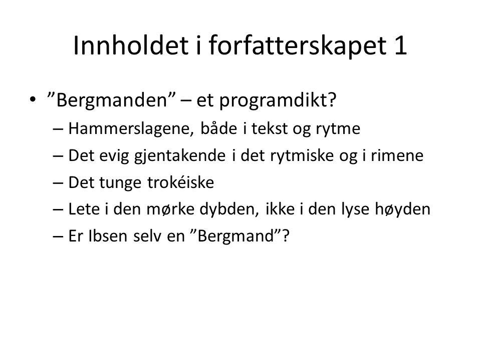 Innholdet i forfatterskapet 1 Bergmanden – et programdikt.