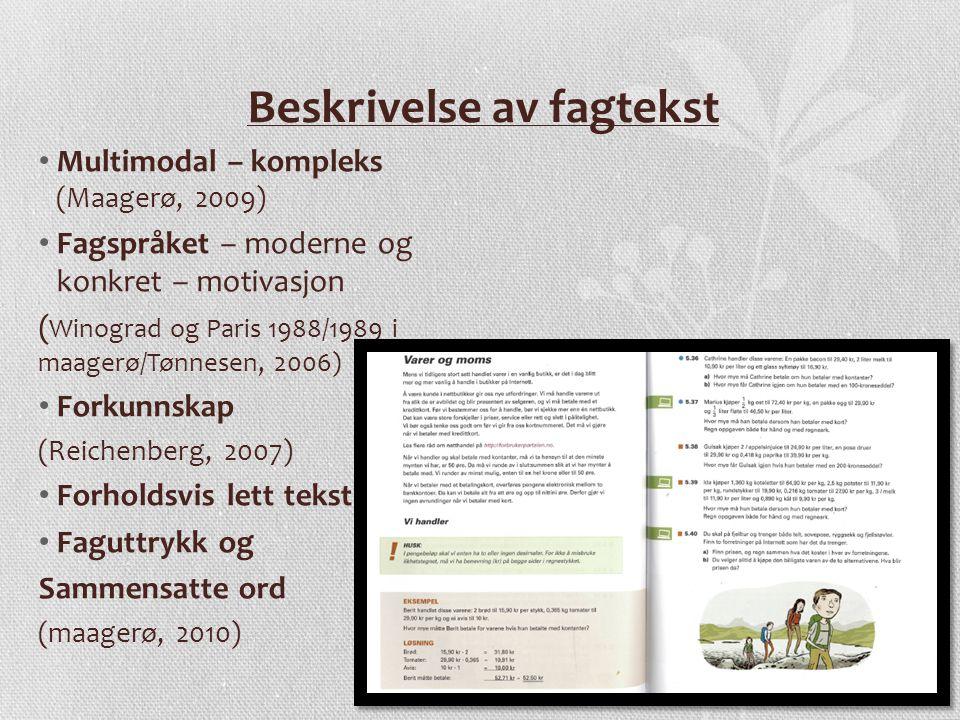 Beskrivelse av fagtekst Multimodal – kompleks (Maagerø, 2009) Fagspråket – moderne og konkret – motivasjon ( Winograd og Paris 1988/1989 i maagerø/Tøn