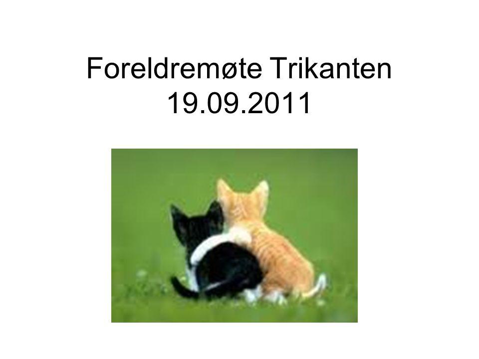 Foreldremøte Trikanten 19.09.2011