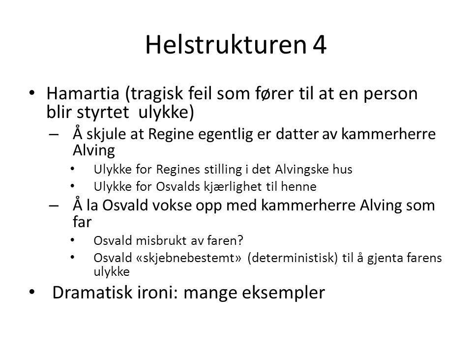 Helstrukturen 4 Hamartia (tragisk feil som fører til at en person blir styrtet ulykke) – Å skjule at Regine egentlig er datter av kammerherre Alving U