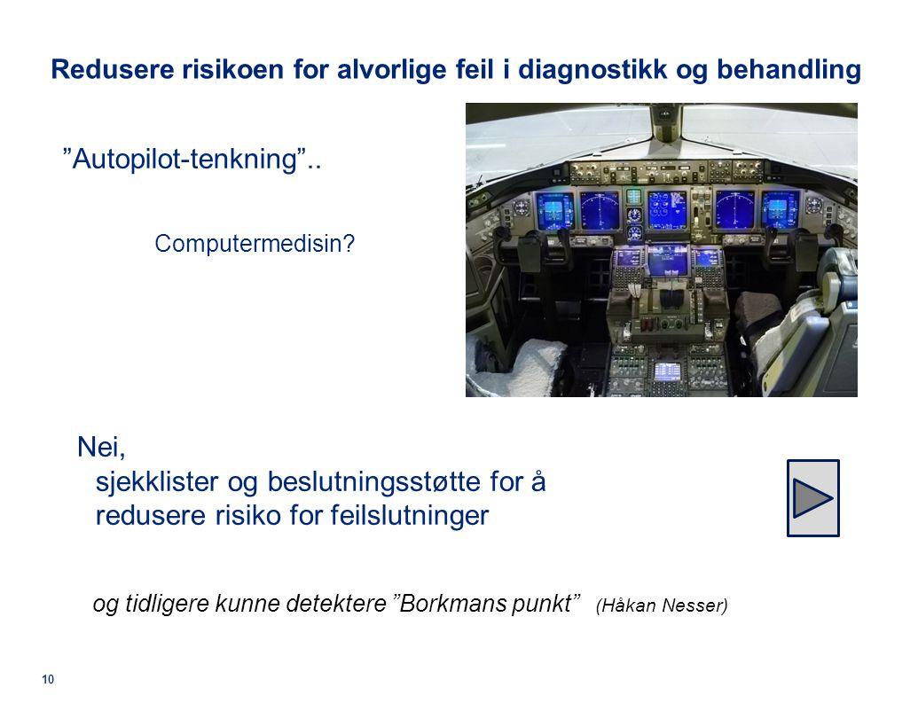 © 2011 Deloitte AS Redusere risikoen for alvorlige feil i diagnostikk og behandling Autopilot-tenkning ..