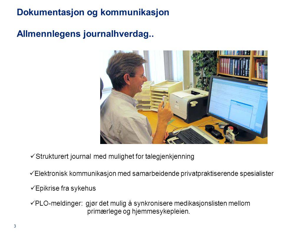 © 2011 Deloitte AS Dokumentasjon og kommunikasjon Allmennlegens journalhverdag..