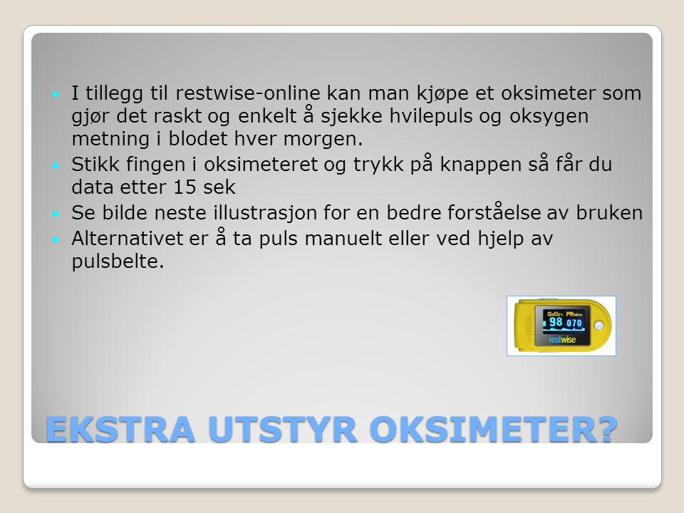 EKSTRA UTSTYR OKSIMETER? I tillegg til restwise-online kan man kjøpe et oksimeter som gjør det raskt og enkelt å sjekke hvilepuls og oksygen metning i
