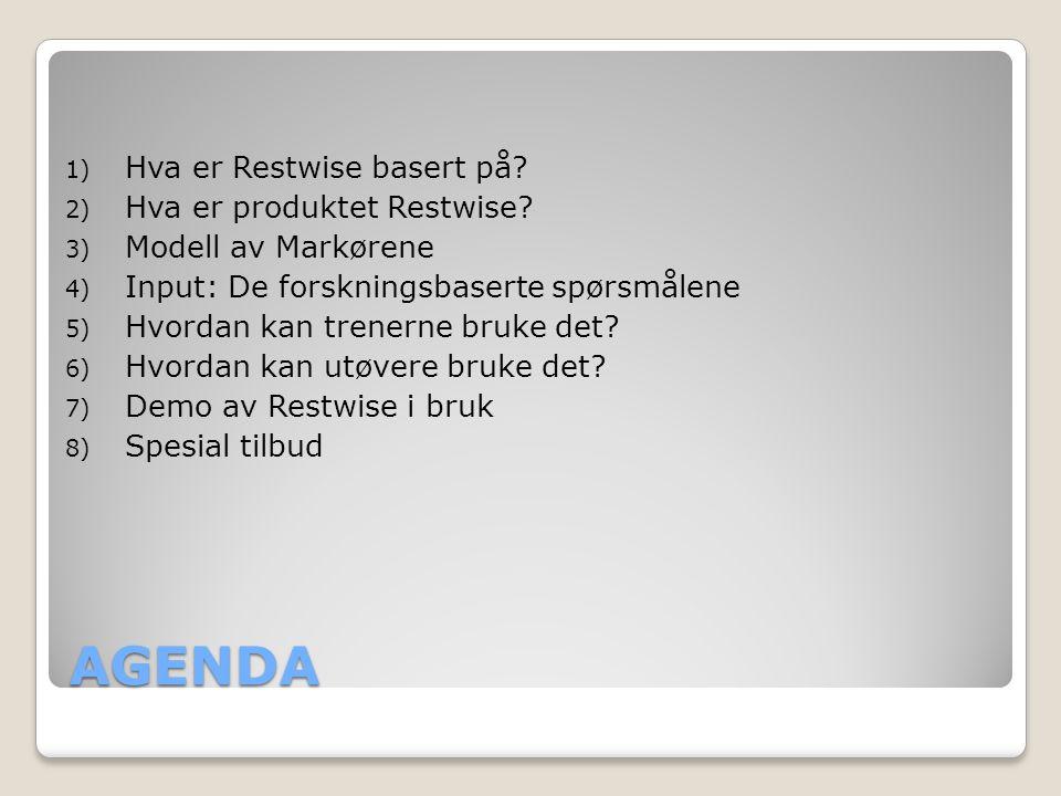 AGENDA 1) Hva er Restwise basert på? 2) Hva er produktet Restwise? 3) Modell av Markørene 4) Input: De forskningsbaserte spørsmålene 5) Hvordan kan tr
