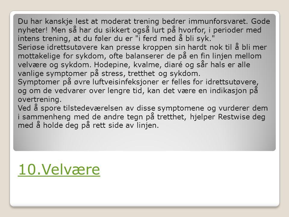 10.Velvære Du har kanskje lest at moderat trening bedrer immunforsvaret.