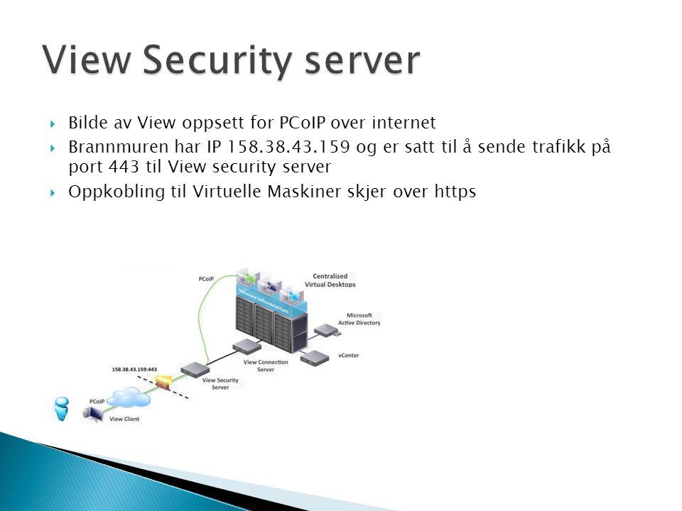  Bilde av View oppsett for PCoIP over internet  Brannmuren har IP 158.38.43.159 og er satt til å sende trafikk på port 443 til View security server