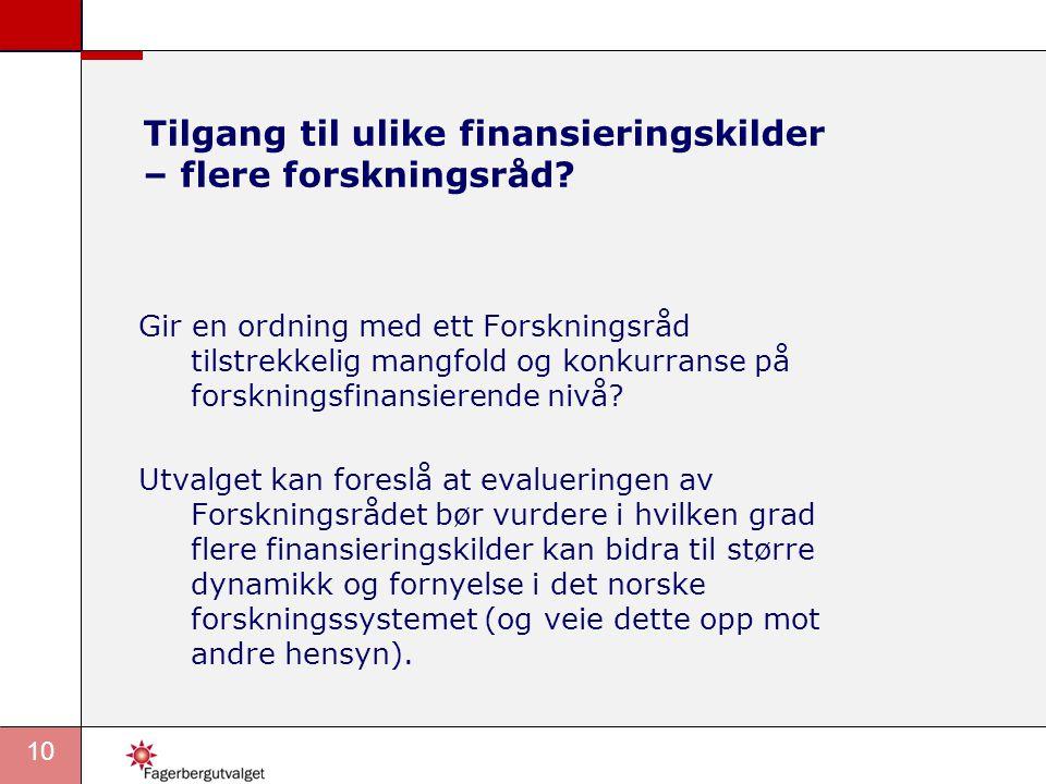 10 Tilgang til ulike finansieringskilder – flere forskningsråd.