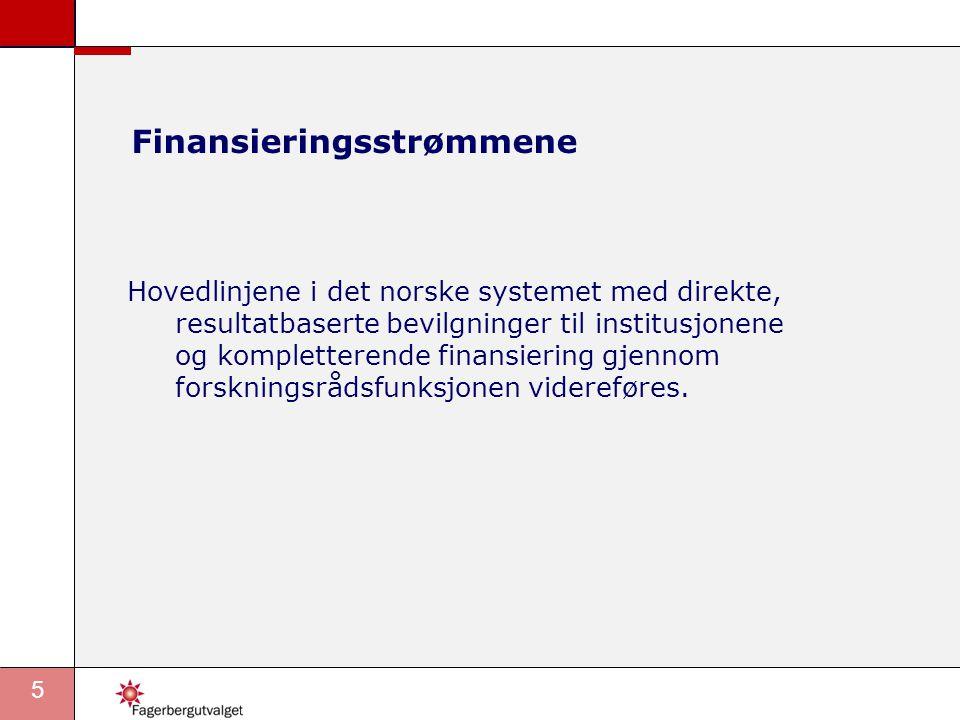 5 Finansieringsstrømmene Hovedlinjene i det norske systemet med direkte, resultatbaserte bevilgninger til institusjonene og kompletterende finansiering gjennom forskningsrådsfunksjonen videreføres.