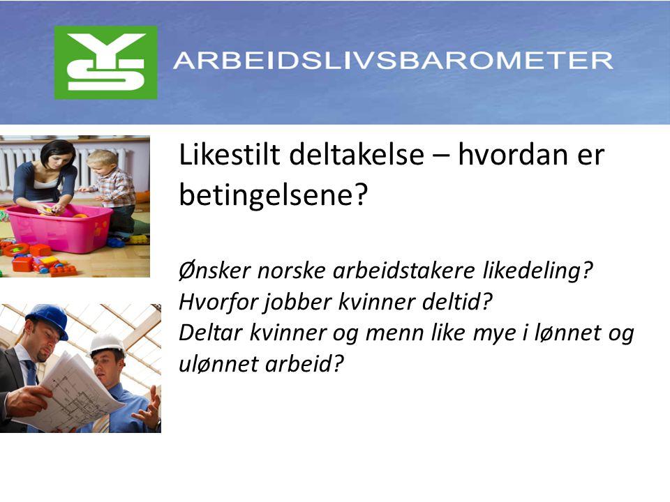 Likestilt deltakelse – hvordan er betingelsene. Ønsker norske arbeidstakere likedeling.