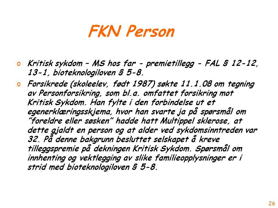 FKN Person oKritisk sykdom – MS hos far - premietillegg - FAL § 12-12, 13-1, bioteknologiloven § 5-8.
