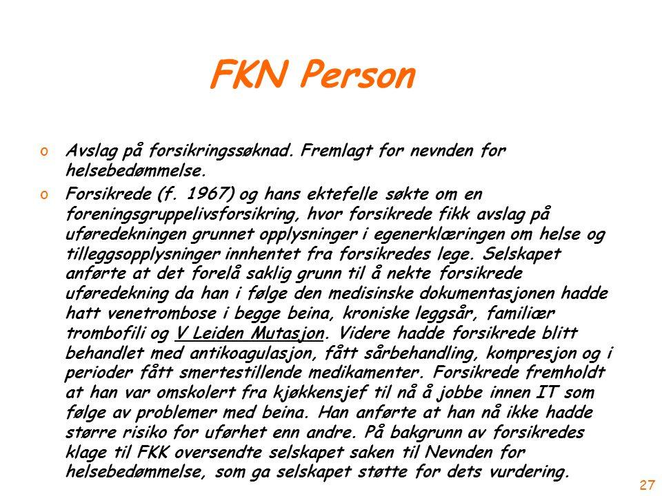 FKN Person oAvslag på forsikringssøknad. Fremlagt for nevnden for helsebedømmelse.