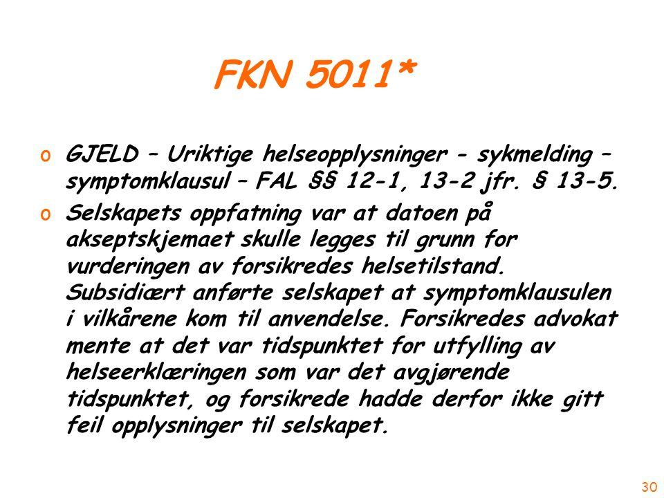 FKN 5011* oGJELD – Uriktige helseopplysninger - sykmelding – symptomklausul – FAL §§ 12-1, 13-2 jfr.