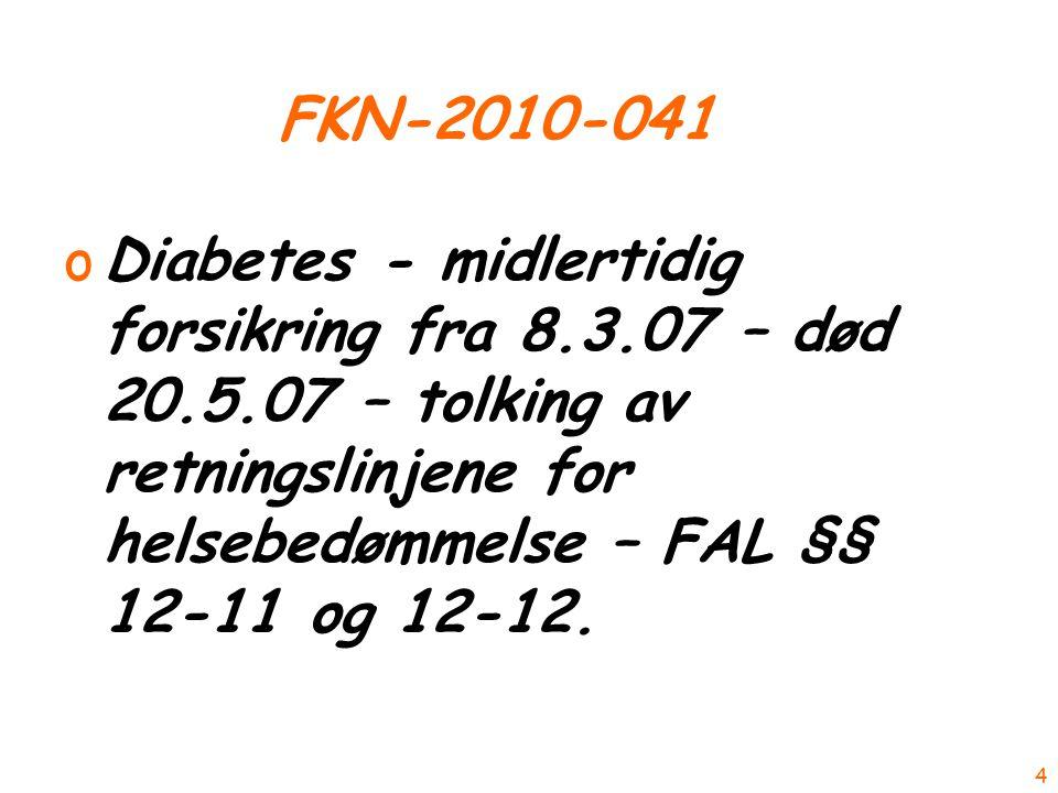 FKN-2010-041 oDiabetes - midlertidig forsikring fra 8.3.07 – død 20.5.07 – tolking av retningslinjene for helsebedømmelse – FAL §§ 12-11 og 12-12.